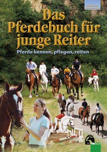 9783885423317: Das Pferdebuch für junge Reiter: Pferde kennen, pflegen, reiten