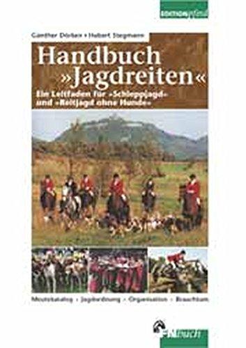 Handbuch ' Jagdreiten': Ein Leitfaden für 'Schleppjagd' und 'Reitjagd...