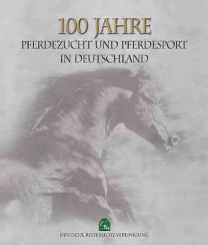 9783885423775: 100 Jahre Pferdezucht und Pferdesport in Deutschland