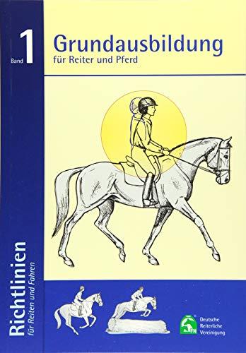 9783885427216: Richtlinien für Reiten und Fahren 1. Grundausbildung für Reiter und Pferd