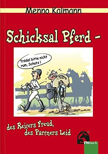 9783885427414: Schicksal Pferd - des Reiters Freud, des Partners Leid