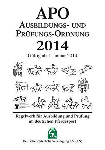 9783885427858: Ausbildungs-Prüfungs-Ordnung 2014 (APO): Regelwerk für Ausbildung und Prüfung im deutschen Pferdesport