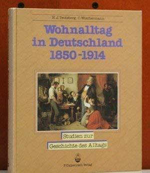 9783885472773: Wohnalltag in Deutschland, 1850-1914: Bilder, Daten, Dokumente (Studien zur Geschichte des Alltags)