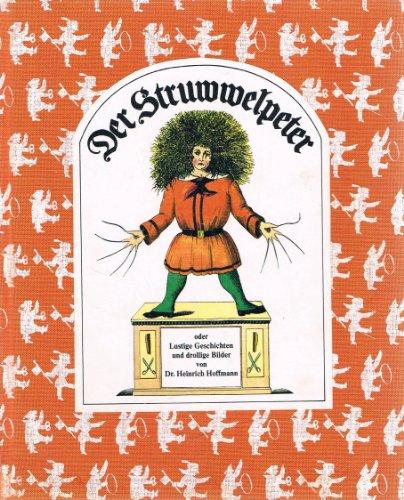 Der Struwwelpeter. Lustige Geschichten und drollige Bilder: Heinrich Hoffmann