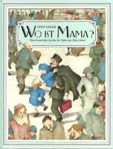 9783885478478: Wo ist Mama?. Eine fesselnde Suche im Paris der 20er Jahre