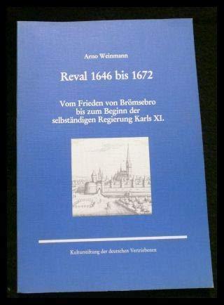 9783885570912: Reval 1646 bis 1672: Vom Frieden von Brömsebro bis zum Beginn der selbständigen Regierung Karls XI (Historische Forschungen) (German Edition)