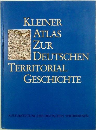 9783885570967: Kleiner Atlas zur deutschen Territorialgeschichte (German Edition)