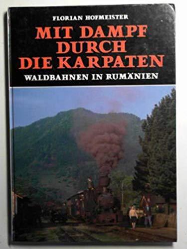 9783885630180: Mit Dampf durch die Karpaten: Waldbahnen in Rumänien (German Edition)