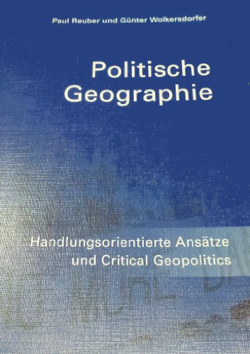 9783885701125: Politische Geographie: Handlungsorientierte Ansätze und Critical Geopolitics (Livre en allemand)