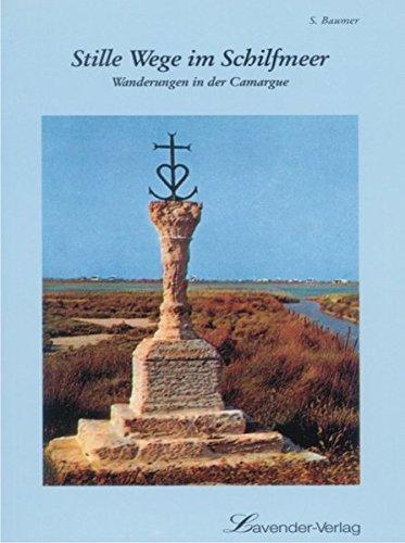 9783885712923: Stille Wege im Schilfmeer: Wanderungen in der Camargue