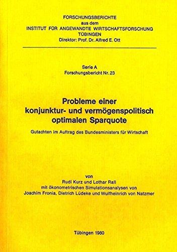9783885730071: Probleme einer konjunktur- und vermogenspolitisch optimalen Sparquote: Gutachten im Auftrag des Bundesministers fur Wirtschaft (Forschungsberichte ... Tubingen) (German Edition)