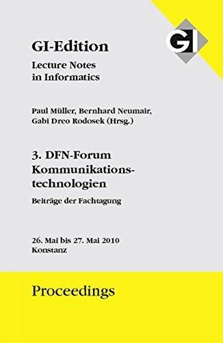 3. DFN-Forum Kommunikationstechnologien Verteilte Systeme im Wissenschaftsbereich : 26.5. - 27.5. 2010 in Konstanz. Gesellschaft für Informatik e.V. Paul Müller . (Hrsg.) - Müller, Paul (Hrsg.)