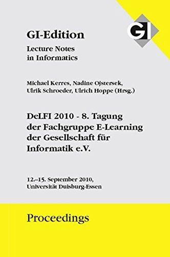 Proceedings 169 DeLFI 2010 - 8 Tagung der Fachgruppe E-Learning der Gesellschaft für ...