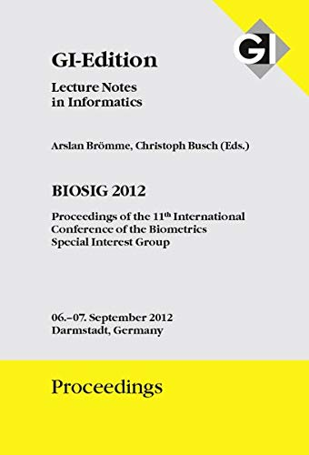 Proceedings 196 BIOSIG 2012 Proceedings of the 11th International Conference of the Biometrics, ...