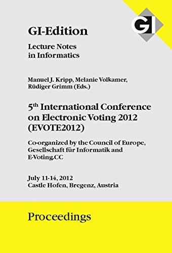Proceedings 205 5th International Conference on Electronic Voting 2012 (EVOTE2012): Manuel J. Kripp