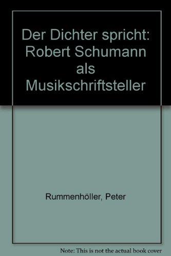 9783885830016: Der Dichter spricht: Robert Schumann als Musikschriftsteller