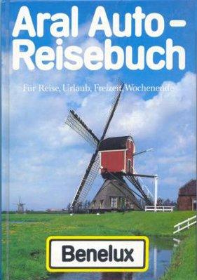 9783885840640: Aral Auto-Reisebuch Benelux. Touristik-Atlas