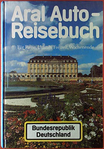 9783885842040: Aral Auto-Reisebuch Bundesrepublik Deutschland 1989/90. Touristik Atlas