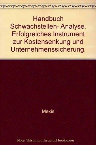 9783885857129: Handbuch Schwachstellen- Analyse. Erfolgreiches Instrument zur Kostensenkung und Unternehmenssicherung.