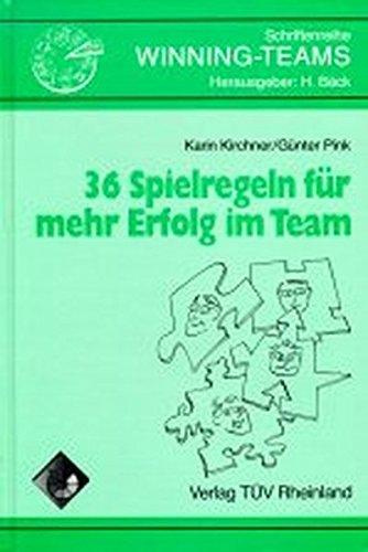 36 Spielregeln fur mehr Erfolg im Team: Karin Kirchner, Gunter Pink, Herbert Back