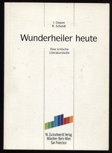 9783886033256: Wunderheiler heute: Eine kritische Literaturstudie