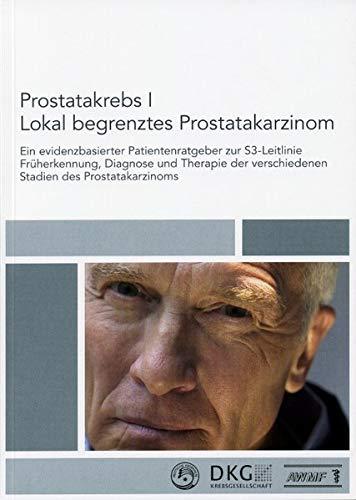 9783886039784: Prostatakrebs I. Lokal begrenztes Prostatakarzinom: Ein evidenzbasierter Patientenratgeber zur S3-Leitlinie Früherkennung, Diagnose und Therapie der verschiedenen Stadien des Prostatakarzinoms