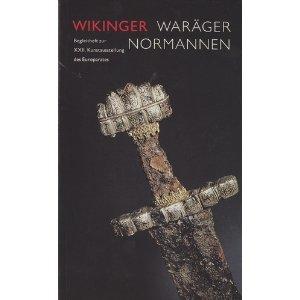 9783886093045: Wikinger, Waräger, Normannen: Die Skandinavier und Europa 800 bis 1200 : Begleitheft zur Ausstellung