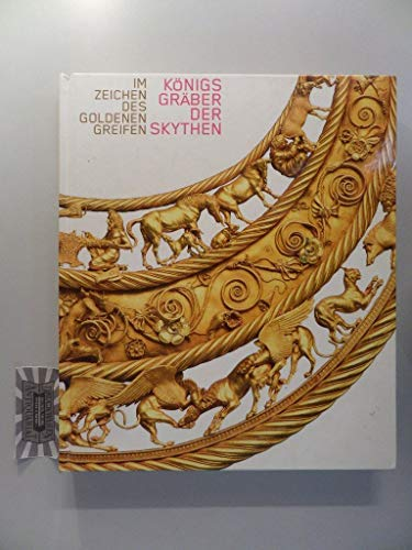9783886095889: Im Zeichen des goldenen Greifen Königsgräber der Skythen