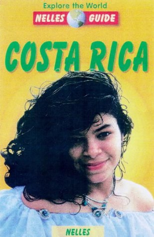 9783886181278: Costa Rica: An Up-To-Date Travel Guide with 167 Color Photos and 10 Maps (Nelles Guide Costa Rica)