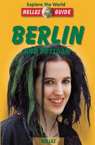 Nelles Guide Berlin and Potsdam (NELLES GUIDE: Apraku, Eva; Blisse,