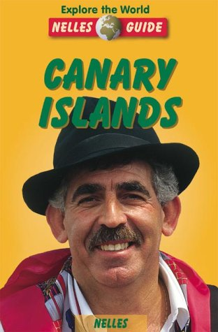 Nelles Guide: Canary Islands (Nelles Guides): Bernd F Gruschwitz