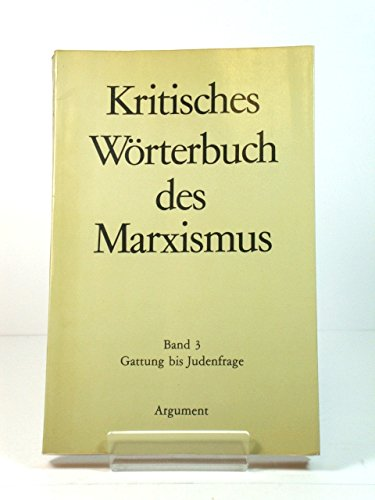 Kritisches Wörterbuch des Marximus Bd. 3: Gattung: Labica, Georges [Hrsg.]