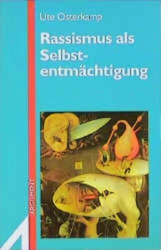 9783886192441: Rassismus als Selbstentmächtigung: Texte uas dem Arbeitszusammenhang des Projektes Rassismus/Diskriminierung (Argument-Sonderband) (German Edition)