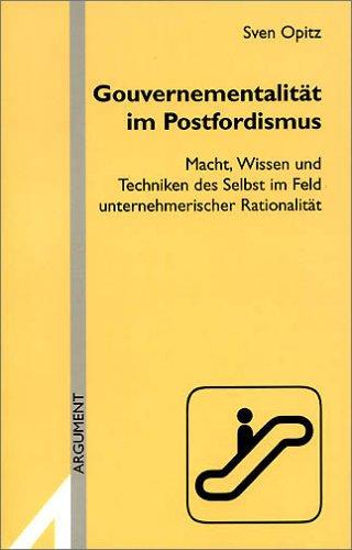 9783886192977: Gouvernementalität im Postfordismus: Macht, Wissen und Techniken des Selbst im Feld unternehmerischer Rationalität (Argument-Sonderband)