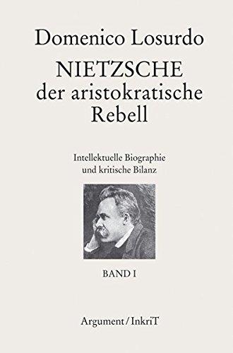 9783886193387: Nietzsche, der aristokratische Rebell: Intellektuelle Biographie und kritische Bilanz