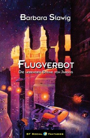 9783886193417: Flugverbot - Die Lebenden Steine von Jargus - SF-Roman
