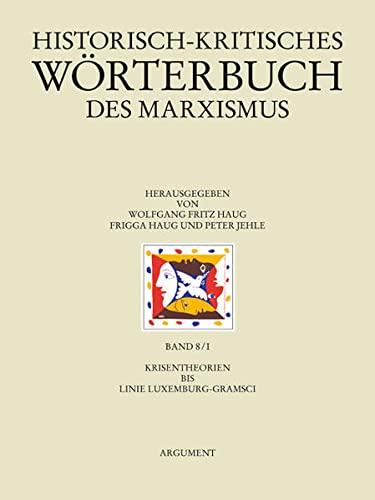 9783886194407: Historisch-kritisches Wörterbuch des Marxismus 8/1: Krisentheorien bis Linie Luxemburg-Gramsci Teilband 8/I