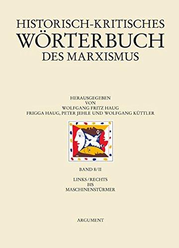 Historisch-kritisches Wörterbuch des Marxismus / links/rechts bis Maschinerie: ...
