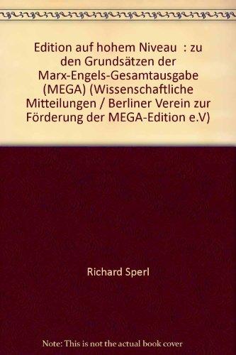 9783886196531: Edition auf hohem Niveau: Zu den Grundsätzen der Marx-Engels-Gesamtausgabe (MEGA)