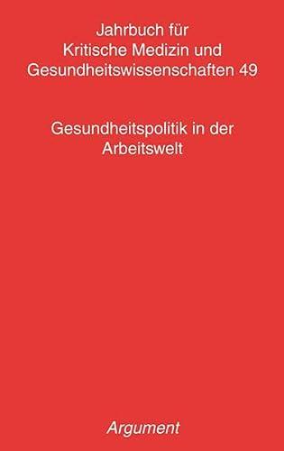 9783886198283: Jahrbuch für kritische Medizin und Gesundheitswissenschaften 46 / Gesundheitspolitik in der Arbeitswelt
