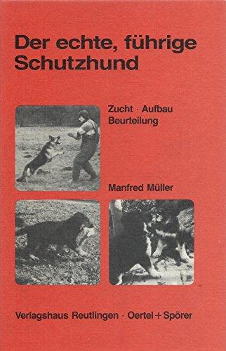 9783886270538: Der echte, führige Schutzhund. Zucht, Aufbau und Beurteilung
