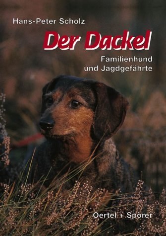 9783886271702: Der Dackel. Familienhund und Jagdgefährte