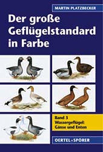 9783886272198: Der große Geflügelstandard in Farbe, Bd.3, Wassergeflügel, Gänse und Enten
