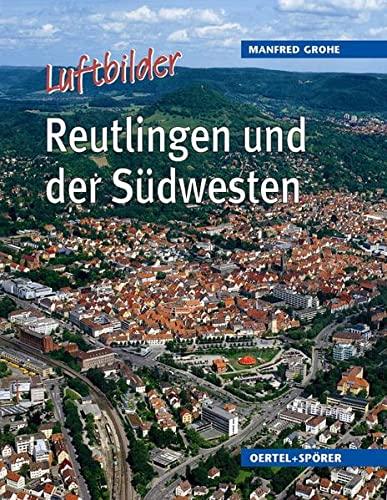 9783886272693: Reutlingen und der Südwesten: Luftbilder