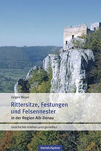 Meyer, J: Rittersitze, Festungen, Felsennester: Meyer, Jürgen