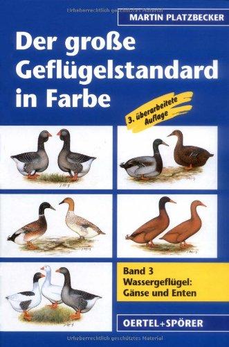 Der große Geflügelstandard in Farbe 3. Wassergeflügel: Gänse und Enten (Hardback): Martin ...