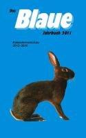 9783886276721: Das Blaue Jahrbuch 2011: Ein praktischer Wegweiser für den Kaninchenzüchter. Kalendervorschau 2012-2016