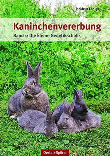 9783886277483: Kaninchenvererbung 01: Band 1: Die kleine Genetikschule