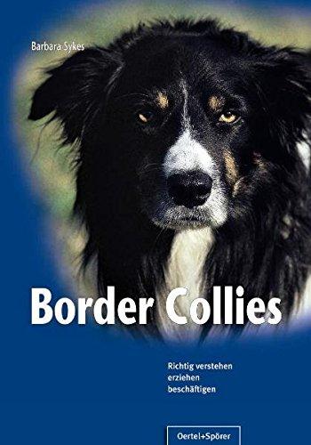 9783886278145: Border Collies: Richtig verstehen, erziehen, besch�ftigen