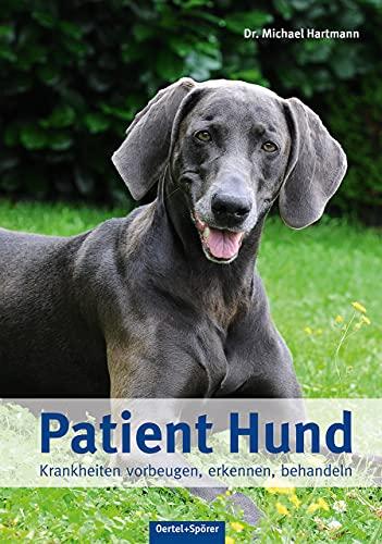 9783886278190: Patient Hund: Krankheiten vorbeugen, erkennen, behandeln